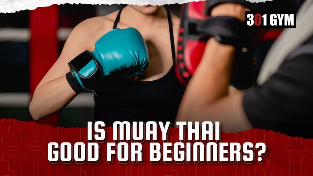 Is Muay Thai good for beginners?